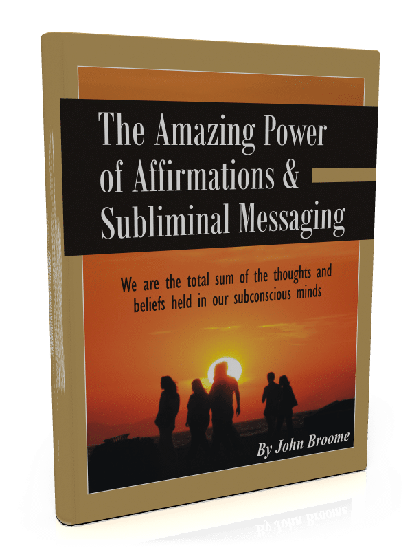The Amazing Power of Affirmations and Subliminal Messaging